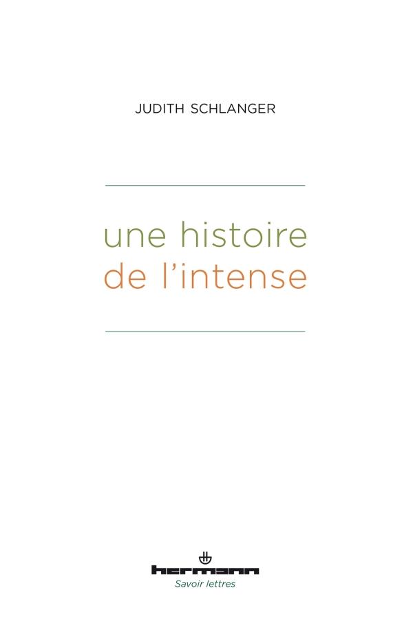 J. Schlanger, Une histoire de l'intense