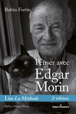 R. Fortin, Penser avec Edgar Morin. Lire La Méthode