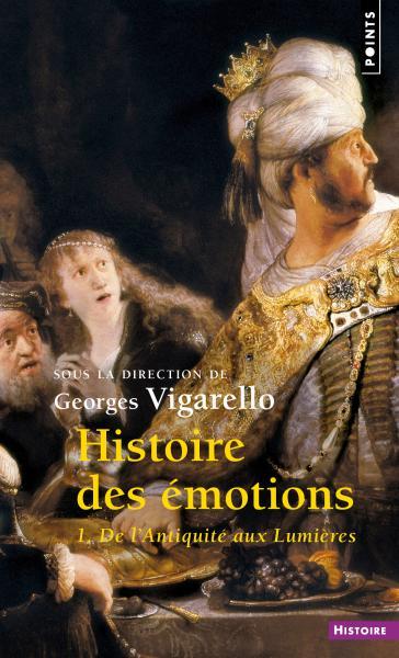 G. Vigarello (dir.), Histoire des émotions, vol. 1. De l'Antiquité aux Lumières