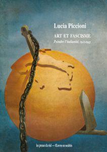 L. Piccioni, Art et fascisme – Peindre l'italianité (1922-1943)