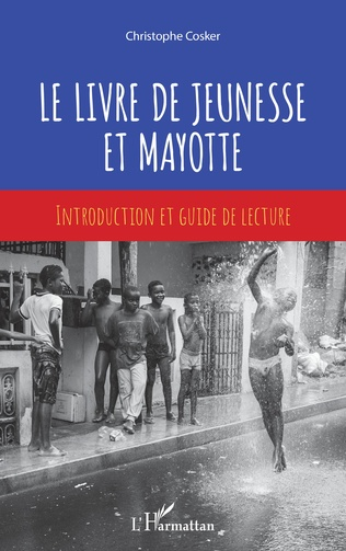 C. Cosker, Le Livre de jeunesse et Mayotte. Introduction et guide de lecture