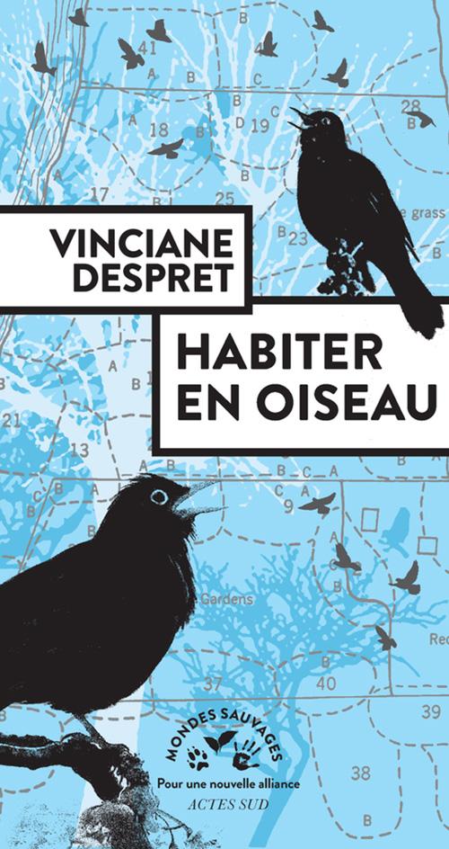 V. Despret, Habiter en oiseau