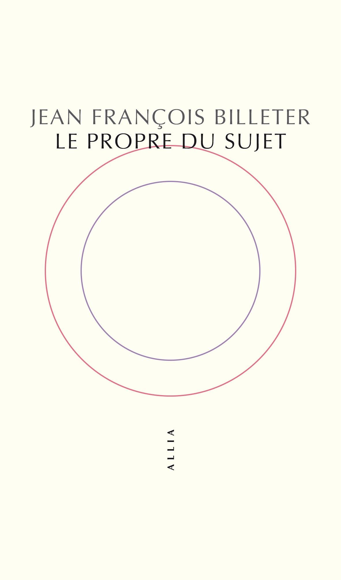 J-F. Billeter, Le Propre du sujet