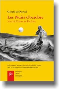 G. de Nerval, Les Nuits d'octobre suivi de Contes et Facéties, (éd. J.-Ni. Illouz et G. Chamarat)