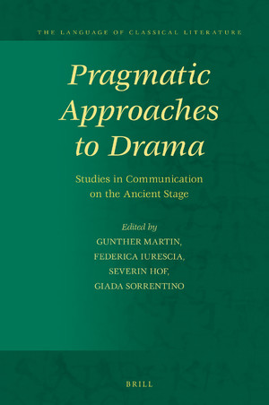 G. Martin, F. Iurescia, S. Hof, G. Sorrentino (dir.), Pragmatic Approaches to Drama. Studies in Communication on the Ancient Stage
