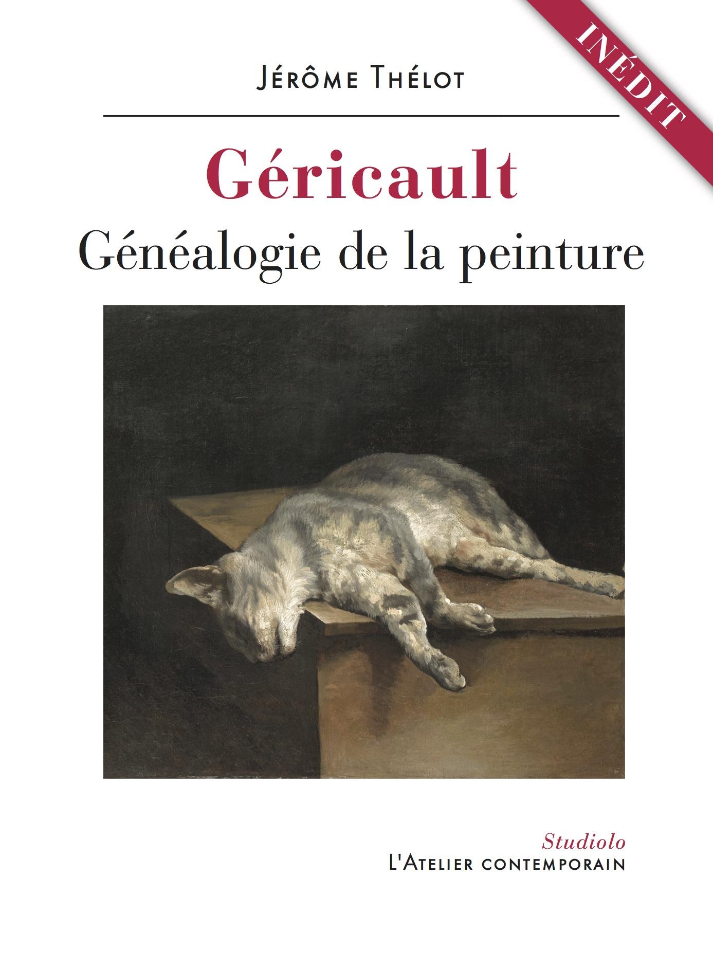 J. Thélot, Géricault. Généalogie de la peinture