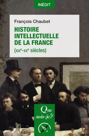 F. Chaubet, Histoire intellectuelle de la France (XIXe-XXe siècles)