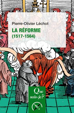 P.-O. Léchot, La Réforme (1517-1564) (nouvelle éd.)