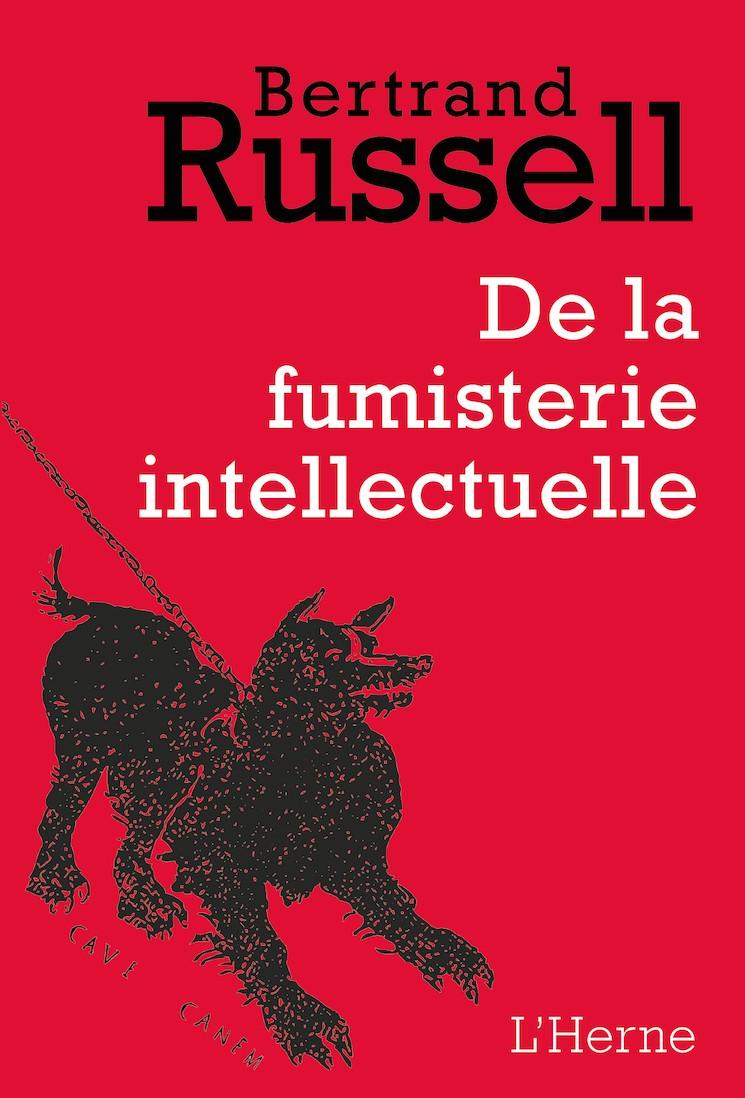 B. Russell, De la fumisterie intellectuelle (rééd.)