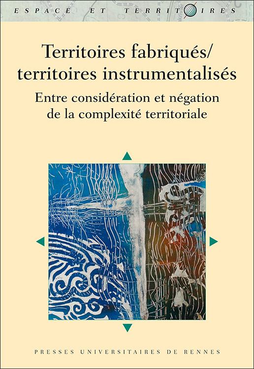 Ch. Bougeard-Delfosse, V. Boyer, L. Damak et al. (coord.), Territoires fabriqués/territoires instrumentalisés. Entre considération et négation de la complexité territoriale