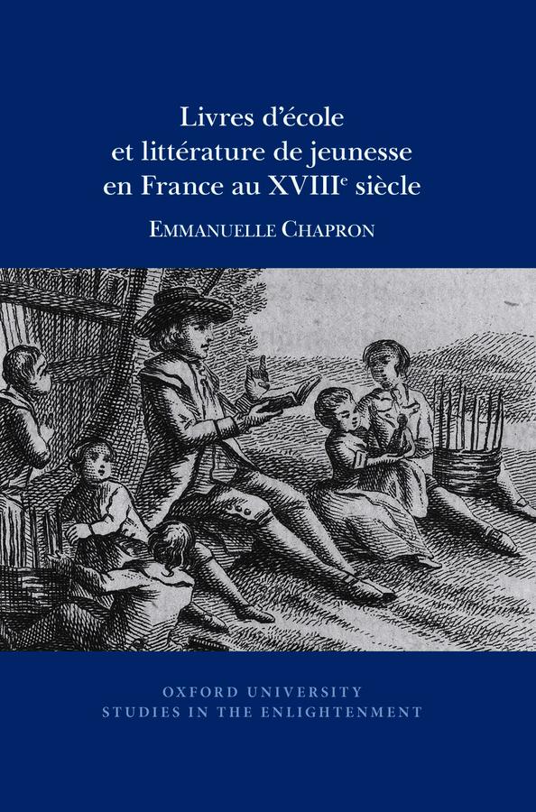 E. Chapron, Livres d'école et littérature de jeunesse en France au XVIIIe siècle