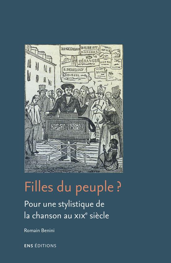 R. Benini, Filles du peuple ? Pour une stylistique de la chanson au XIXe siècle