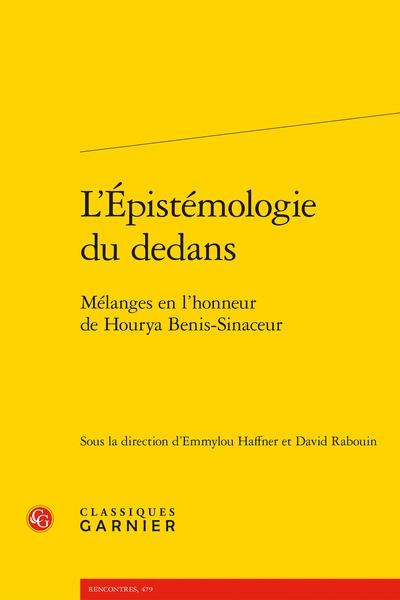 E. Haffner, D. Rabouin (dir.), L'Épistémologie du dedans. Mélanges en l'honneur de Hourya Benis-Sinaceur