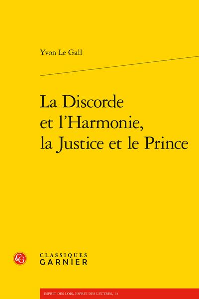 Y. Le Gall, La Discorde et l'Harmonie, la Justice et le Prince