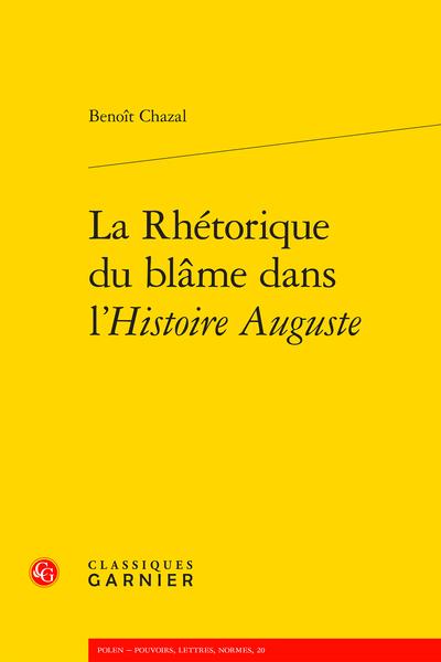 B. Chazal, La Rhétorique du blâme dans l'Histoire Auguste