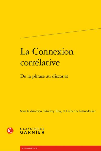 A. Roig, C. Schnedecker (dir.), La Connexion corrélative. De la phrase au discours