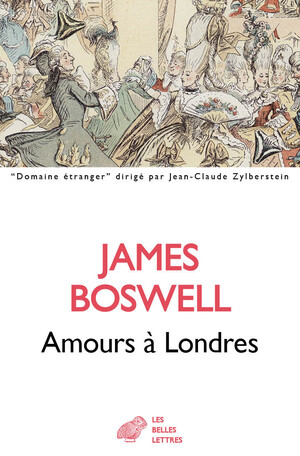 J. Boswell, Amours à Londres. Journal 1762-1763