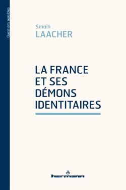 S. Laacher, La France et ses démons identitaires