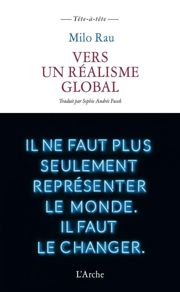 Milo Rau , Vers un réalisme global