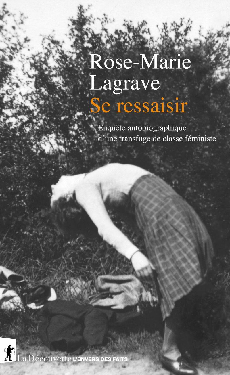 R.-M. Lagrave, Se ressaisir. Enquête autobiographique d'une transfuge de classe féministe