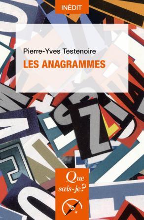 P.-Y. Testenoire, Les Anagrammes