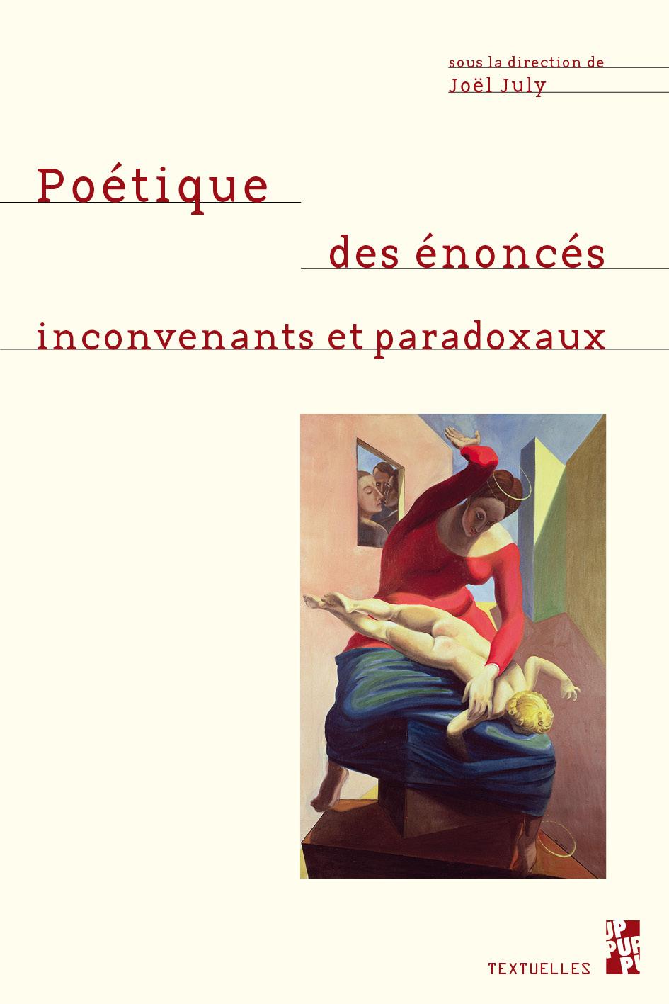 J. July (dir.), Poétique des énoncés inconvenants et paradoxaux