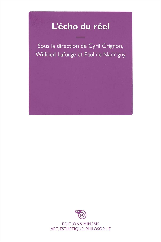 C. Crignon, W. Laforge, P. Nadrigny (dir.), L'écho du réel