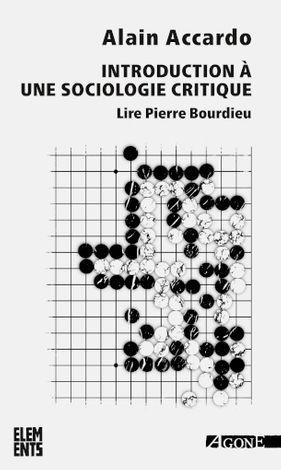 A. Accardo, Introduction à une sociologie critique. Lire Pierre Bourdieu