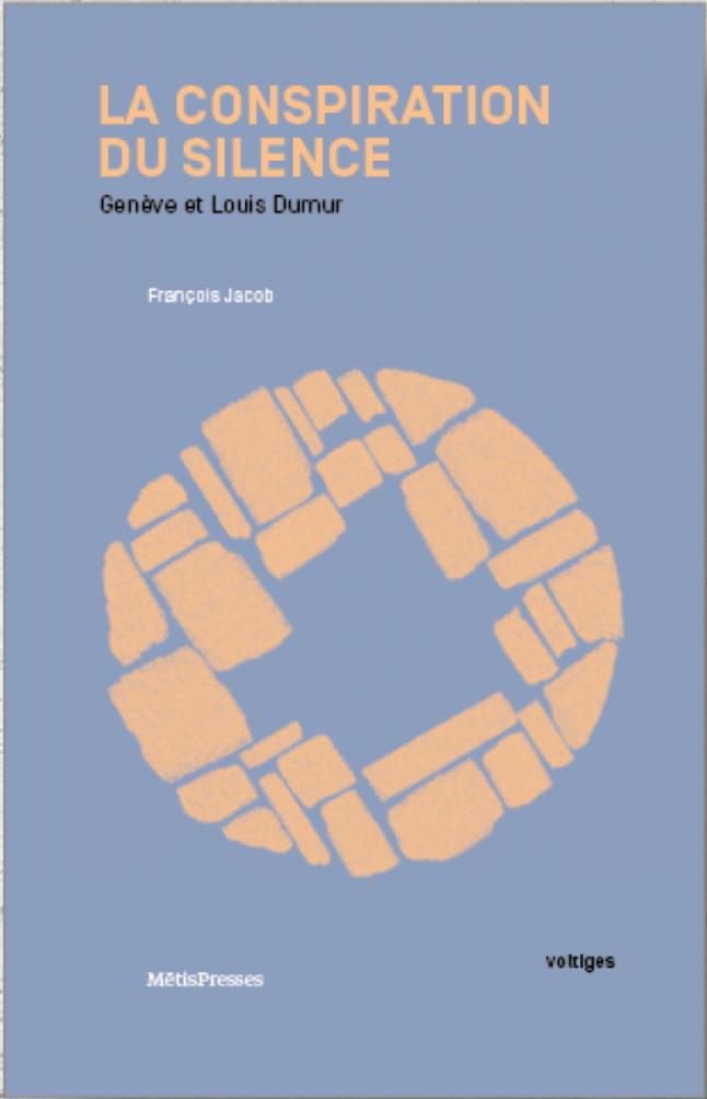F. Jacob, La conspiration du silence. Genève et Louis Dumur