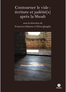 F. Dainese, E. Quaglia (dir.), Contourner le vide: écriture et judéités après la Shoah