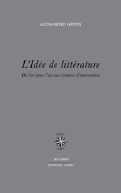 A. Gefen, L'idée de littérature. De l'art pour l'art aux écritures d'intervention