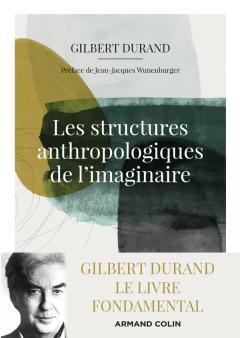 G. Durand, Les structures anthropologiques de l'imaginaire
