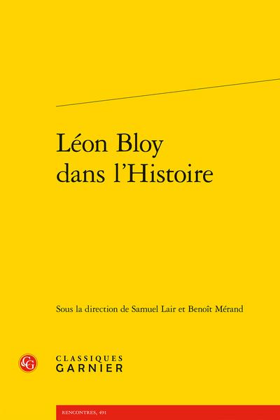 S. Lair, B. Mérand (dir.), Léon Bloy dans l'Histoire
