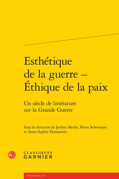 J. Mecke, P. Schoentjes, A.-S. Donnarieix (dir.), Esthétique de la guerre - Éthique de la paix. Un siècle de littérature sur la Grande Guerre