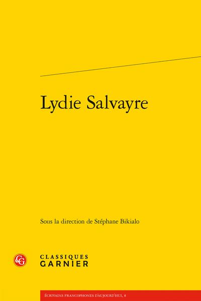 S. Bikialo (dir.), Lydie Salvayre