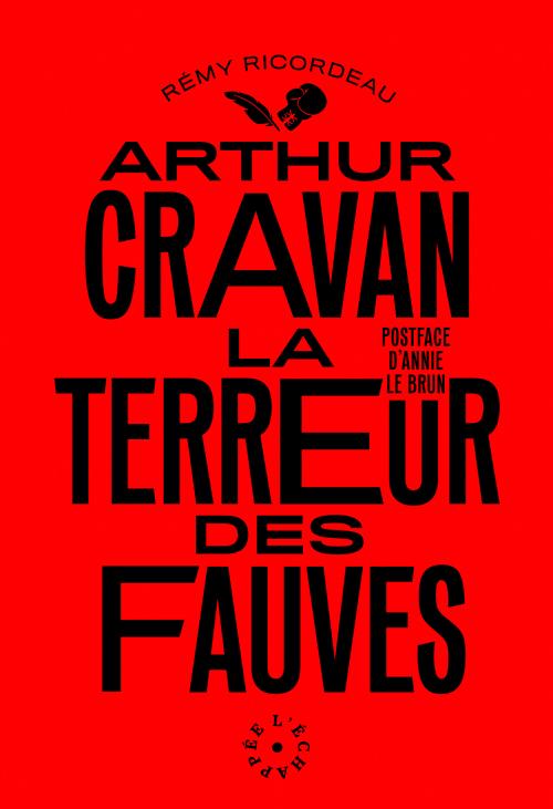 A. Cravan, La terreur des fauves (éd. R. Ricordeau)