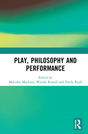 M. MacLean. W. Russell. E. Ryall. (ed.) Play, Philosophy and Performance