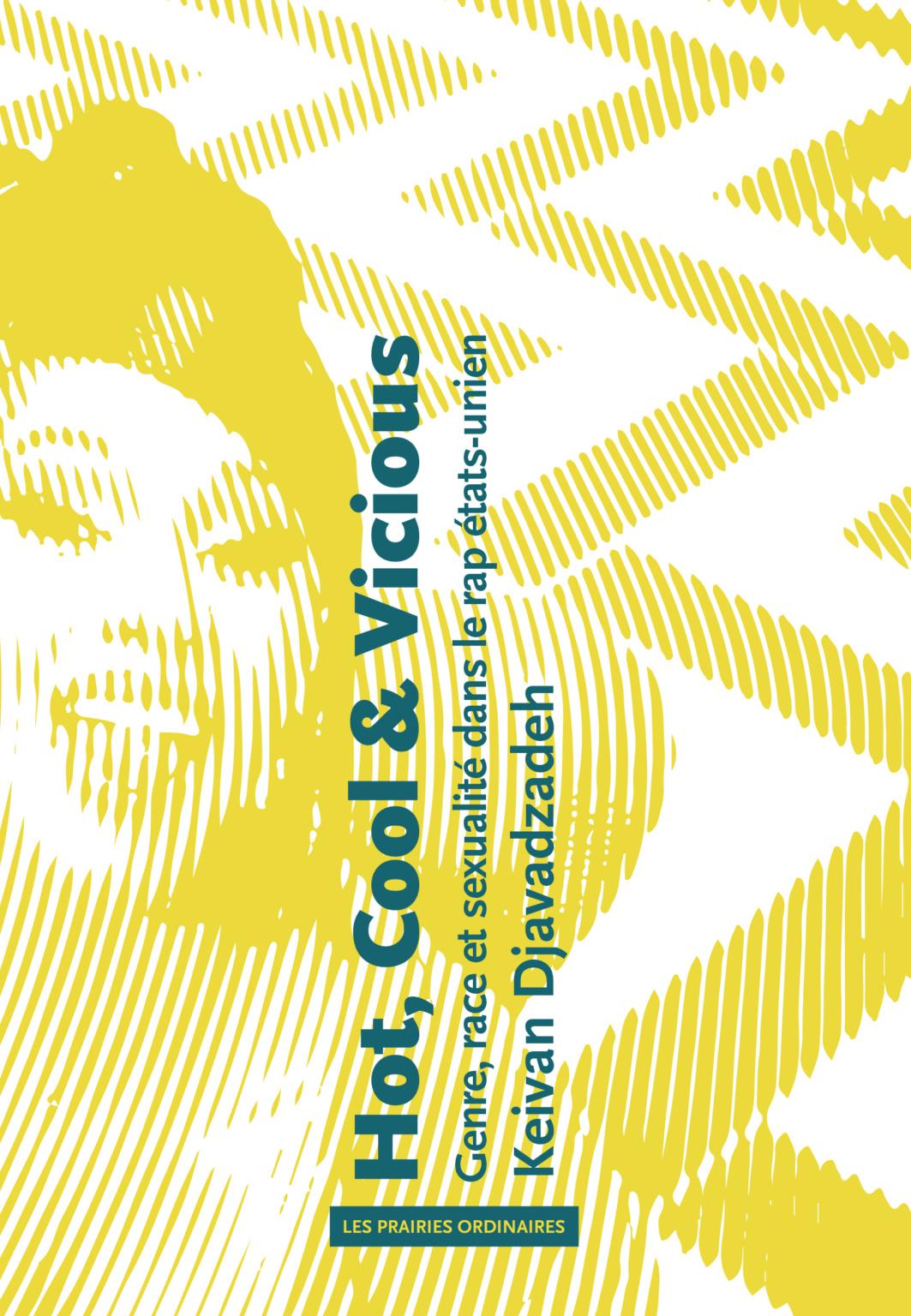 K. Keivan Djavadzadeh, Hot, Cool & Vicious. Genre, race et sexualité dans le rap états-unien