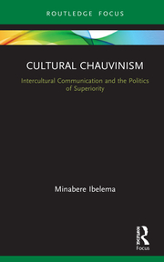 M. Ibelema. Cultural Chauvinism. Intercultural Communication and the Politics of Superiority