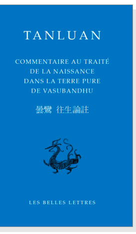 Tanluan, Commentaire au Traité de la naissance dans la Terre pure de Vasubandhu (éd. J. Ducor)