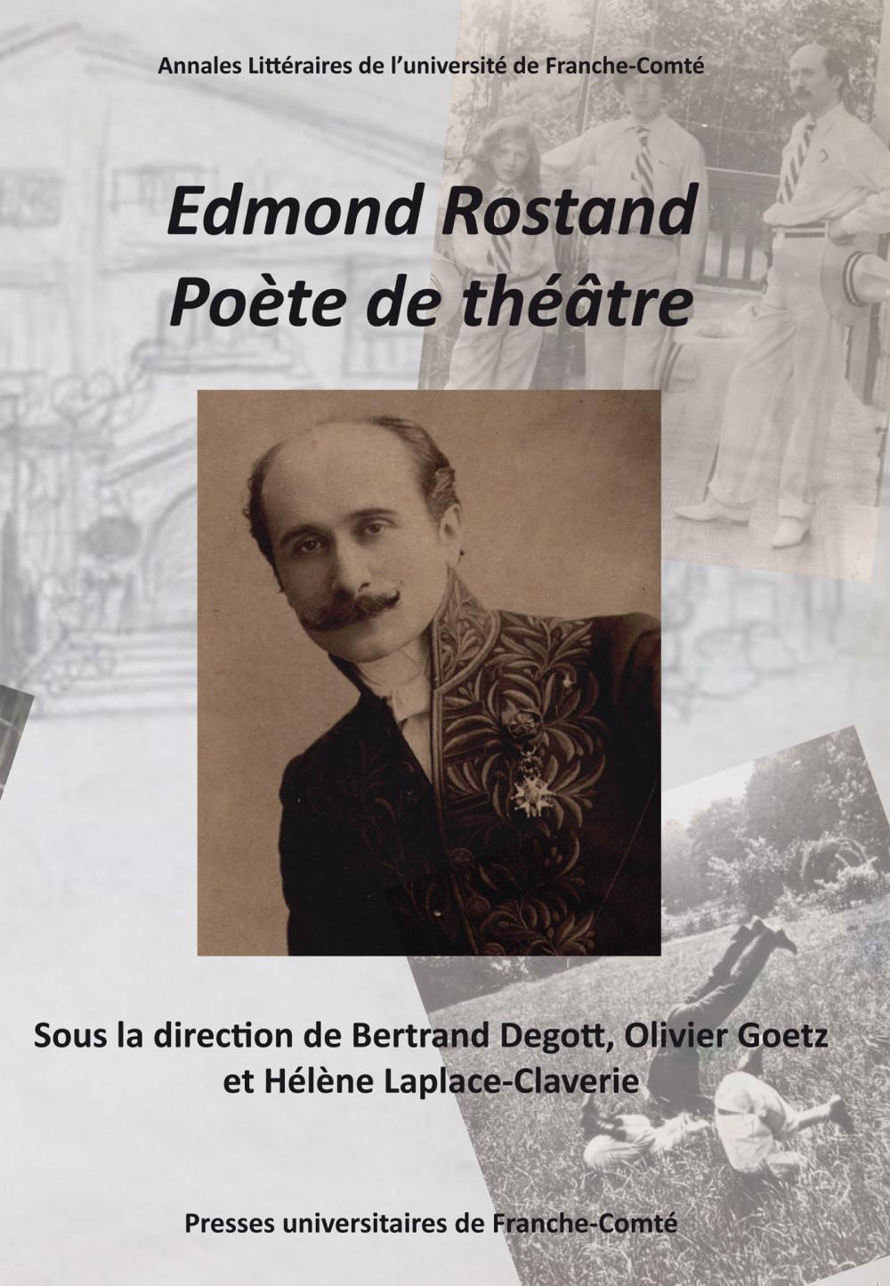 B. Degott, O. Goetz, H. Laplace-Claverie (dir.), Edmond Rostand, poète de théâtre