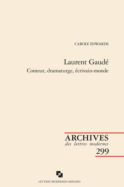 C. Edwards. Laurent Gaudé - Conteur, dramaturge, écrivain-monde