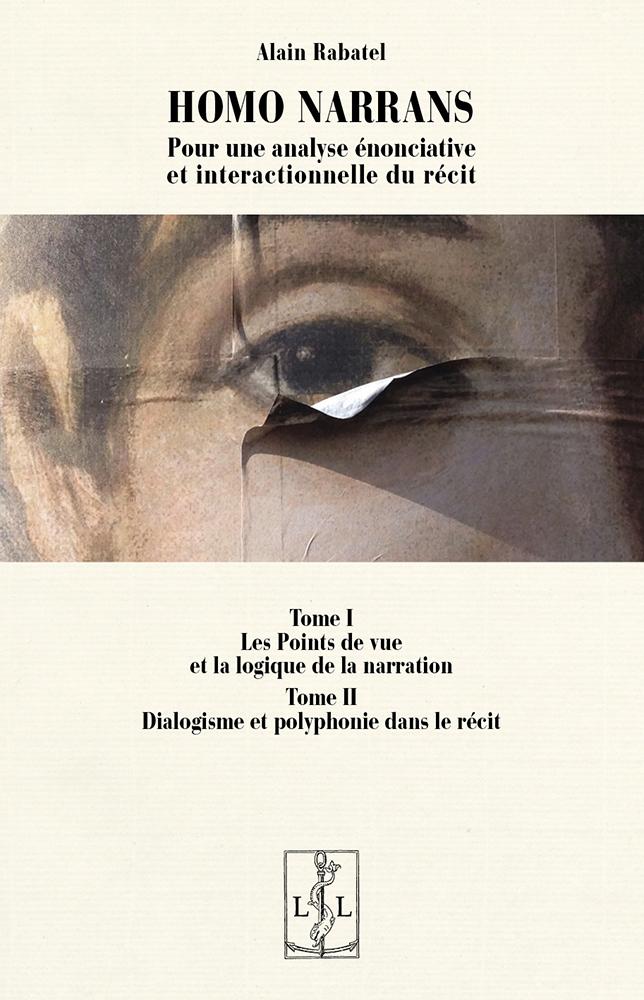 A. Rabatel, Homo narrans. Pour une analyse énonciative et interactionnelle du récit (nouvelle éd.)