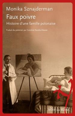 M. Sznajderman, Faux poivre. Histoire d'une famille polonaise