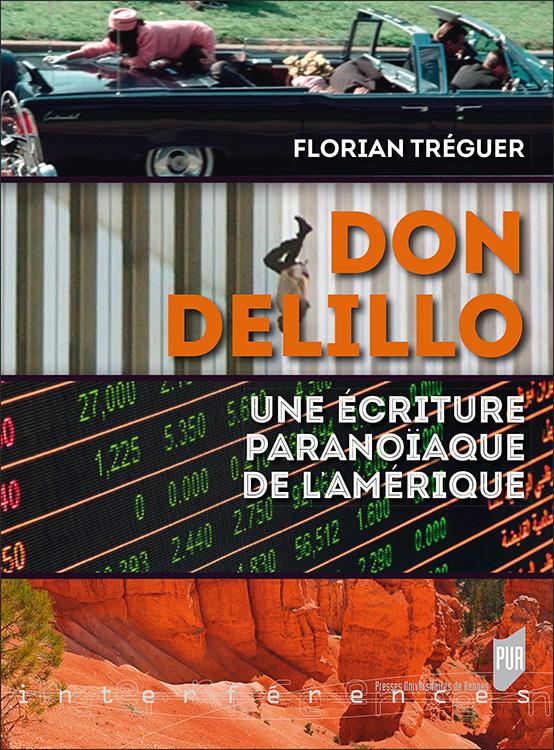 F. Tréguer, Don DeLillo. Une écriture paranoïaque de l'Amérique