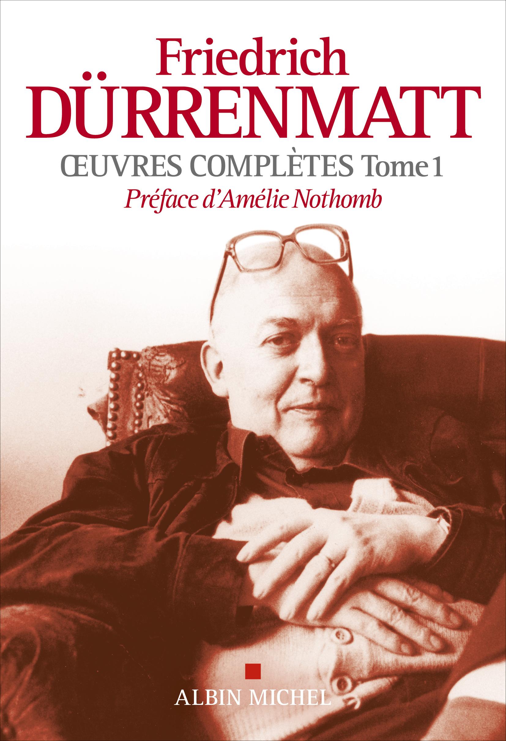 F. Dürrenmatt, Oeuvres complètes (t. 1)