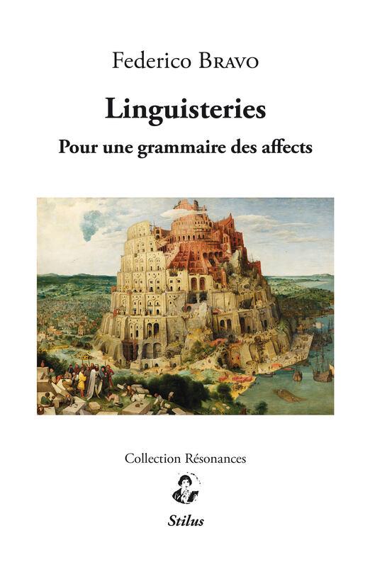 F. Bravo, Linguisteries. Pour une grammaire des affects