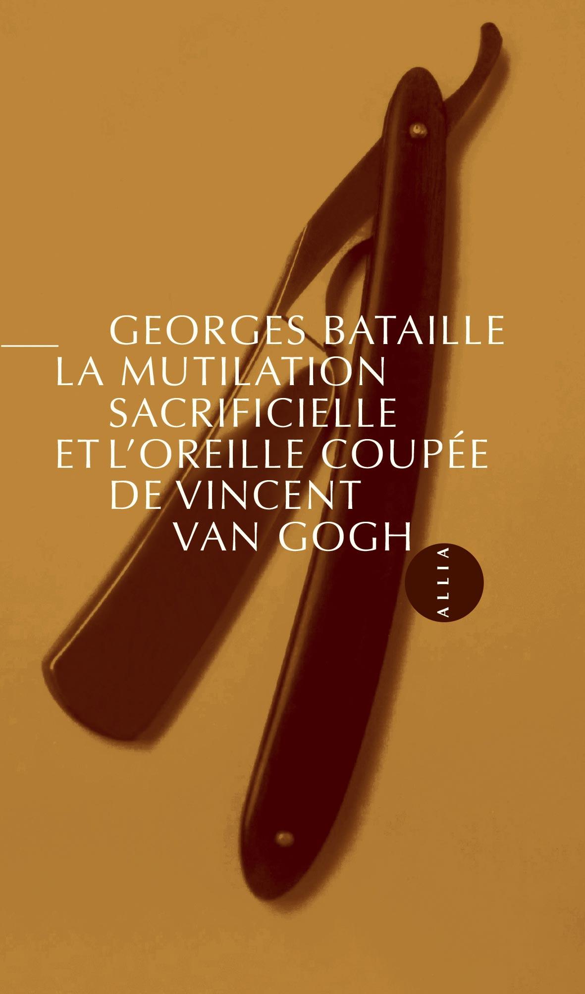 G. Bataille, La Mutilation sacrificielle et l'oreille coupée de Vincent Van Gogh