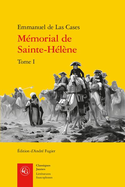 E. de Las Cases, Mémorial de Sainte-Hélène. Tome I, (éd. A. Fugier)