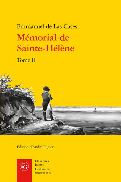 E. de Las Cases, Mémorial de Sainte-Hélène. Tome II (éd. A. Fugier)